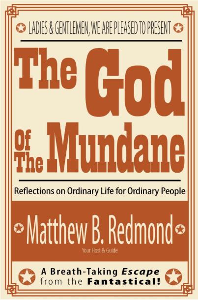 2014-09-12 Matt Redmond God of Mundane